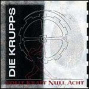 Volle Kraft Null Acht - CD Audio di Die Krupps