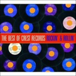 Rockin' & Rollin'. The Best of Crest Records - CD Audio