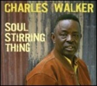 Soul Stirring Thing - CD Audio di Charles Walker