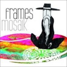 Mosaik - Vinile LP di Frames