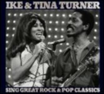Sing Great Rock & Pop Classics - CD Audio di Tina Turner,Ike