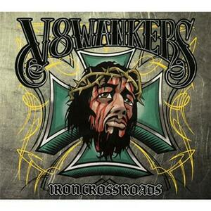 Iron Crossroads - CD Audio di V8 Wankers