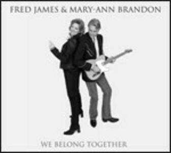 We Belong Together - CD Audio di Fred James,Mary-Ann Brandon