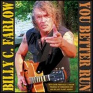 You Better Run - CD Audio di Billy C. Farlow