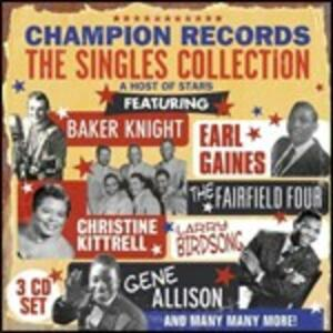 Champion Records. The Singles Collection - CD Audio