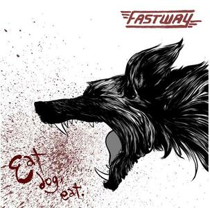 Eat Dog Eat - CD Audio di Fastway