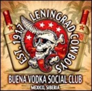 Buena Vodka Social Club. Mexico, Siberia - CD Audio di Leningrad Cowboys
