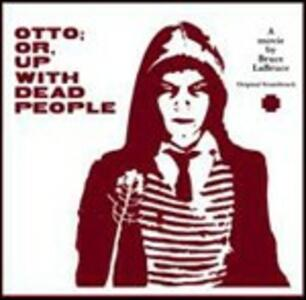 Otto; Or, Up with Dead People (Colonna Sonora) - CD Audio