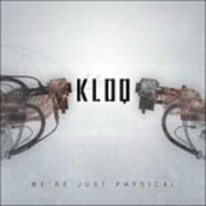 We're Just Physical - CD Audio Singolo di Kloq