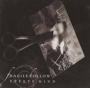 Effete Mind - CD Audio di Fragile Hollow