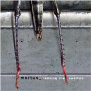 Leaving the Swamps - CD Audio di Mortus