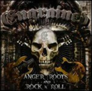 Anger, Roots & Rock 'n' Roll - CD Audio di Engrained