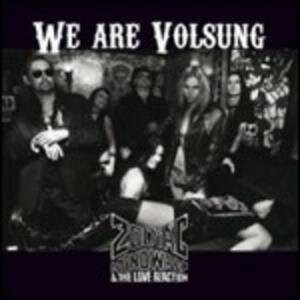 We Are Volsung - CD Audio di Zodiac Mindwarp & the Love Reaction