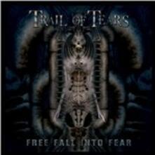 Free Fall Into Fear - CD Audio di Trail of Tears