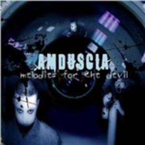 Melodies for the Devil - CD Audio di Amduscia