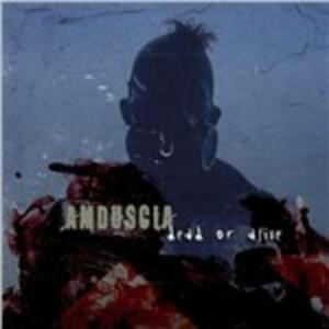 Dead or Alive - CD Audio Singolo di Amduscia