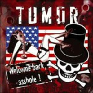 Welcome Back, Asshole! - CD Audio di Tumor