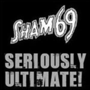 Seriously Ultimate! - CD Audio di Sham 69