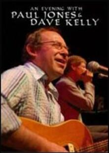 Paul Jones And Dave Kelly. An Evening With Paul Jones And Dave Kelly (DVD) - DVD di Dave Kelly,Paul Jones