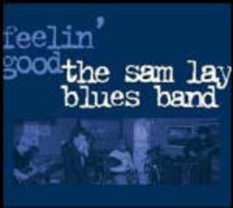 Feelin' Good - CD Audio di Sam Lay (Blues Band)