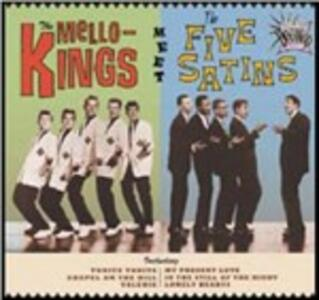 The Mello-Kings meet the Five Satins - CD Audio di Mello-Kings,Five Satins
