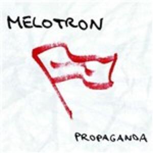 Propaganda - CD Audio di Melotron