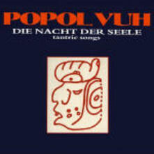 Nacht der Seele/Tantric Songs (Digipack) - CD Audio di Popol Vuh