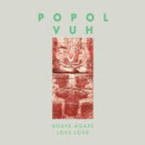 Agape-agape-love-love - CD Audio di Popol Vuh