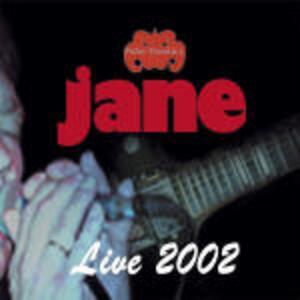 Live 2002 - CD Audio di Jane