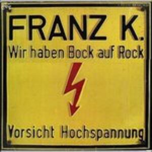 Wir Haben Bock Auf - CD Audio di Franz K.