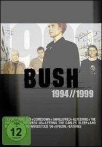 Bush. 1994 to 1999 - DVD