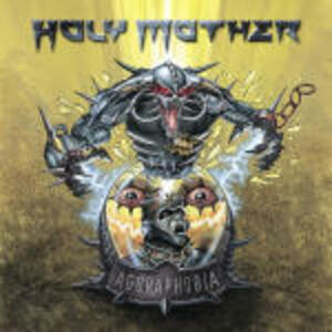 Agoraphobia - CD Audio di Holy Mother