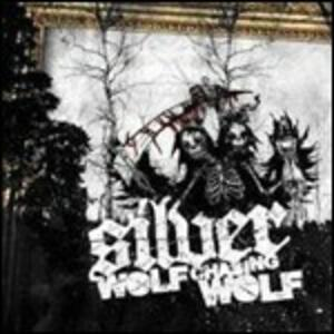 Wolf Chasing Wolf - CD Audio di Silver