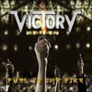 Fuel to the Fire - CD Audio di Victory