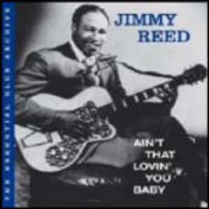 Ain't That Lovin' You Baby - CD Audio di Jimmy Reed