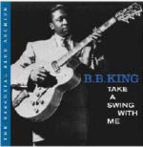 Take a Swing with Me - CD Audio di B.B. King