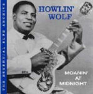 Moanin' at Midnight - CD Audio di Howlin' Wolf