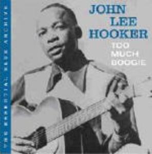 Too Much Boogie - CD Audio di John Lee Hooker