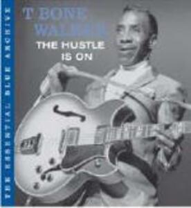 The Hustle is on - CD Audio di T-Bone Walker