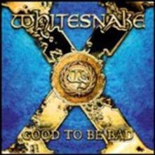 Good to Be Bad - CD Audio di Whitesnake