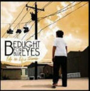 Life on Life's Terms - CD Audio di Bedlight for Blue Eyes