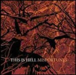Misfortunes - CD Audio di This Is Hell