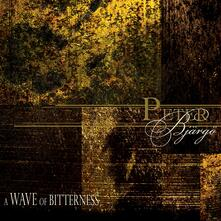 A Wave of Bitterness - CD Audio di Peter Bjärgö