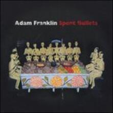 Spent Bullets - Vinile LP di Adam Franklin