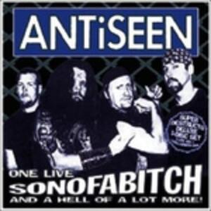 One Live Sonofabitch - CD Audio + DVD di Antiseen