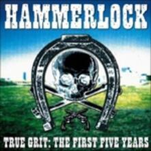 True Grit. 1st Five Years - CD Audio di Hammerlock