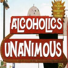 20 Years of Tanked Up... - CD Audio di Alcoholics Unanimous