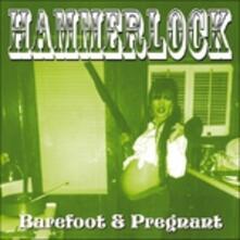 Barefoot and Pregnant - CD Audio di Hammerlock