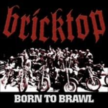Born to Brawl - CD Audio di Bricktop