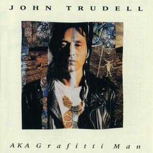 Aka Grafitti Man - CD Audio di John Trudell